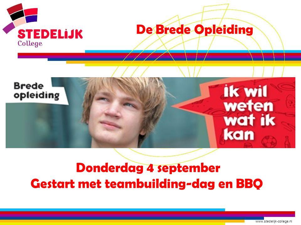 De Brede Opleiding Donderdag 4 september Gestart met teambuilding-dag en BBQ