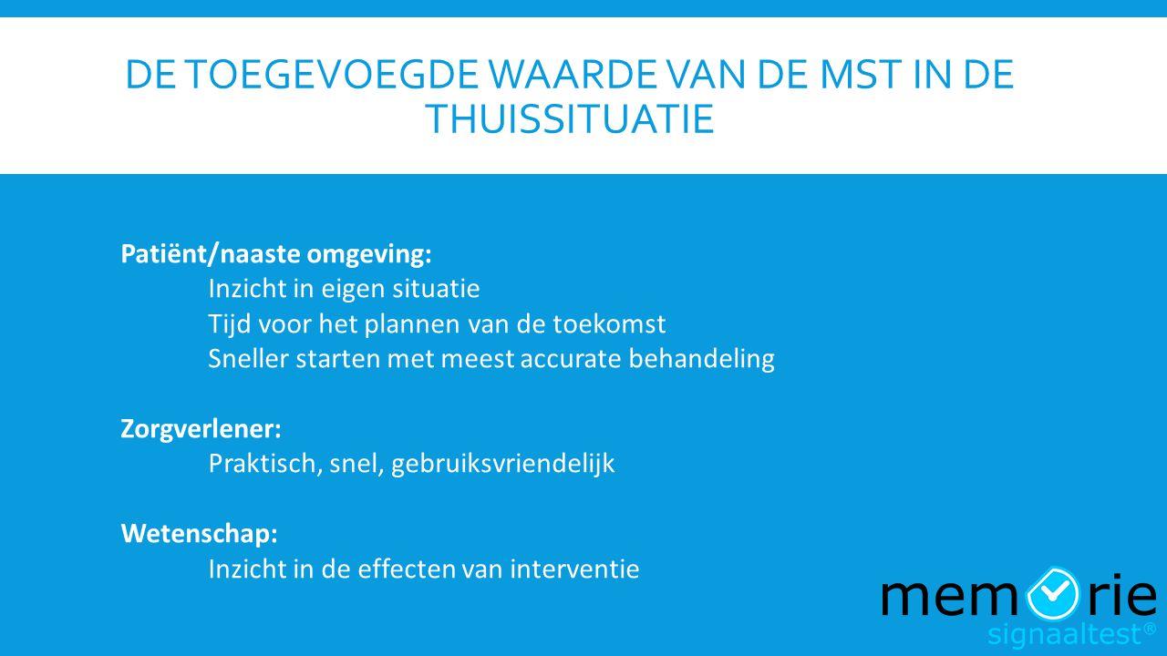 De toegevoegde waarde van de mST in de Thuissituatie