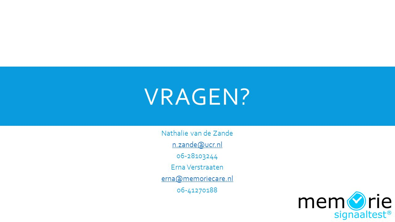 Vragen Nathalie van de Zande n.zande@ucr.nl 06-28103244