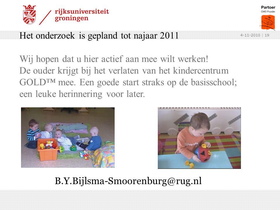 Het onderzoek is gepland tot najaar 2011