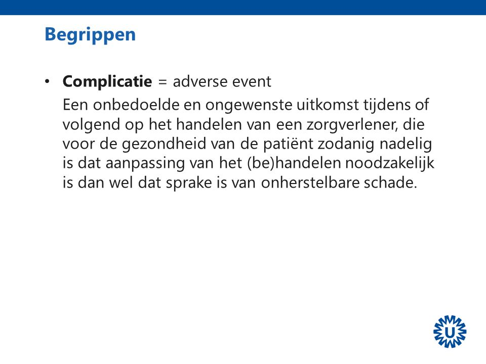 Begrippen Complicatie = adverse event