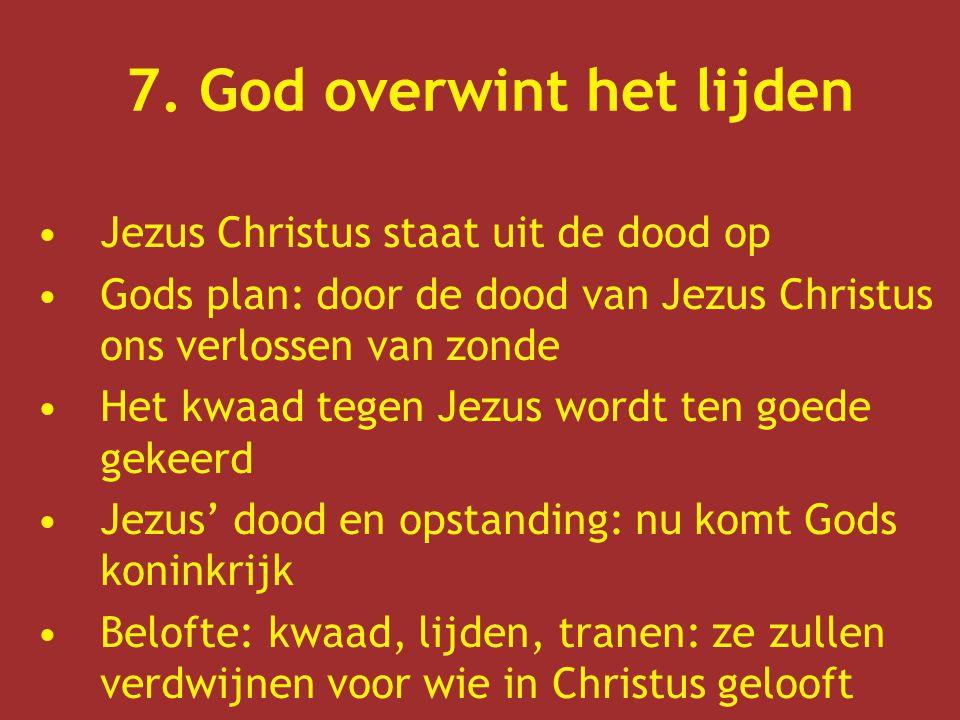 7. God overwint het lijden