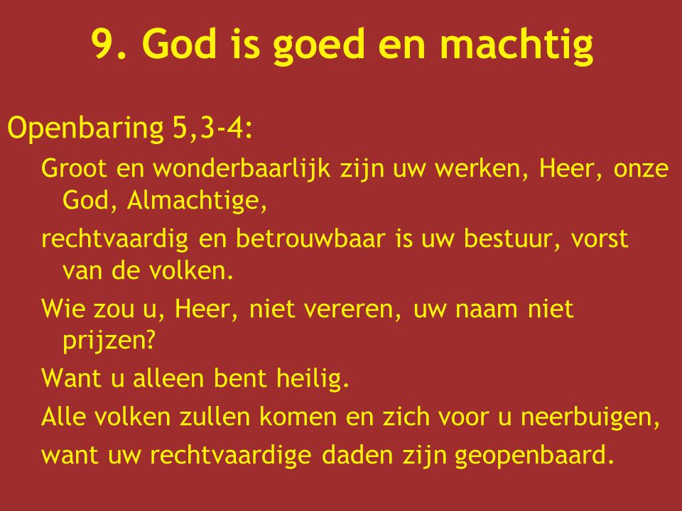 9. God is goed en machtig Openbaring 5,3-4: