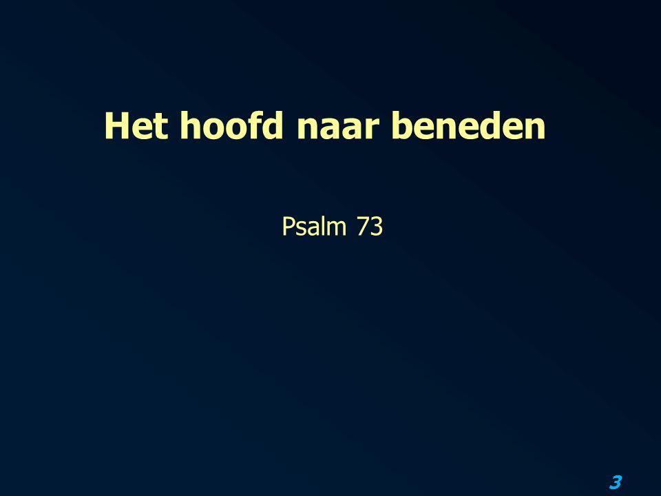 Het hoofd naar beneden Psalm 73