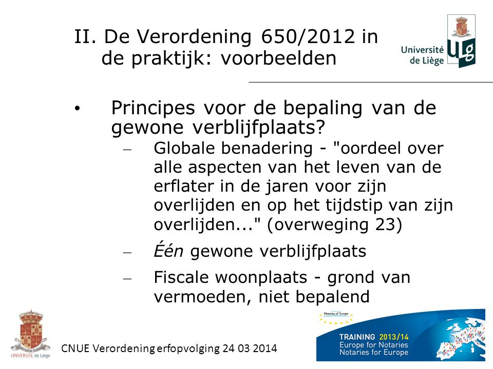 II. De Verordening 650/2012 in de praktijk: voorbeelden