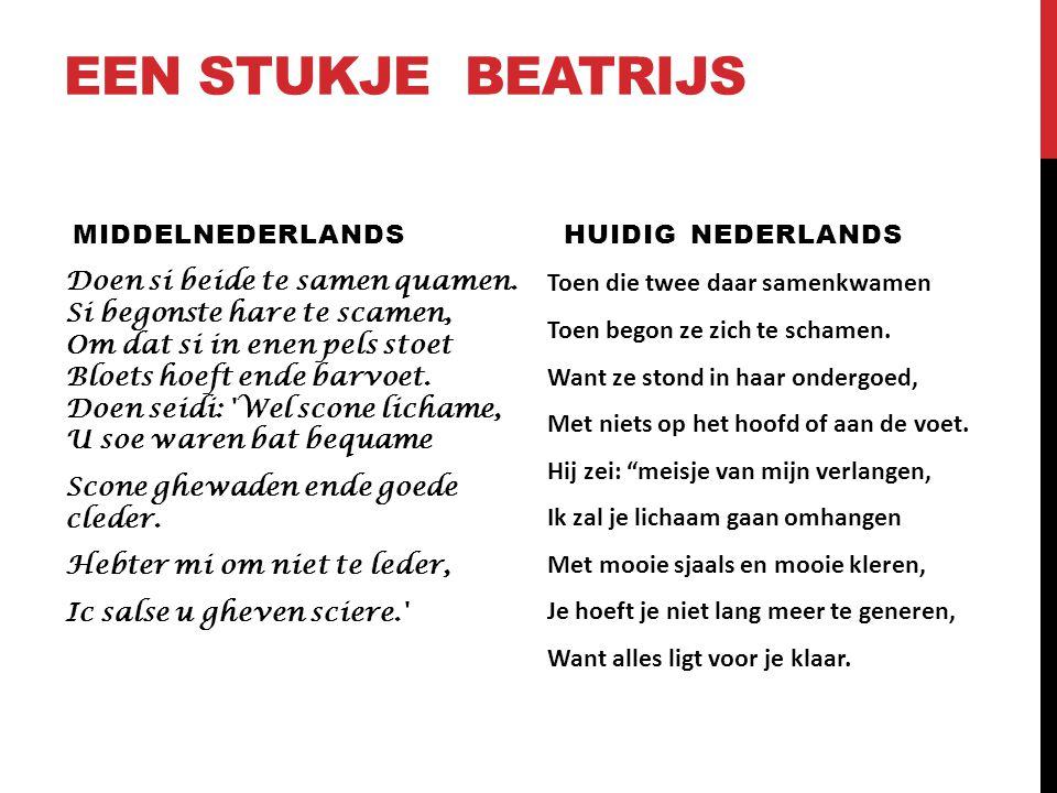 Een stukje Beatrijs Middelnederlands Huidig Nederlands