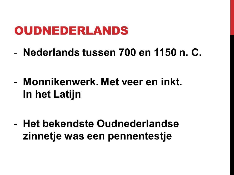 Oudnederlands Nederlands tussen 700 en 1150 n. C.