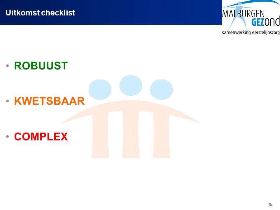 Uitkomst checklist ROBUUST KWETSBAAR COMPLEX