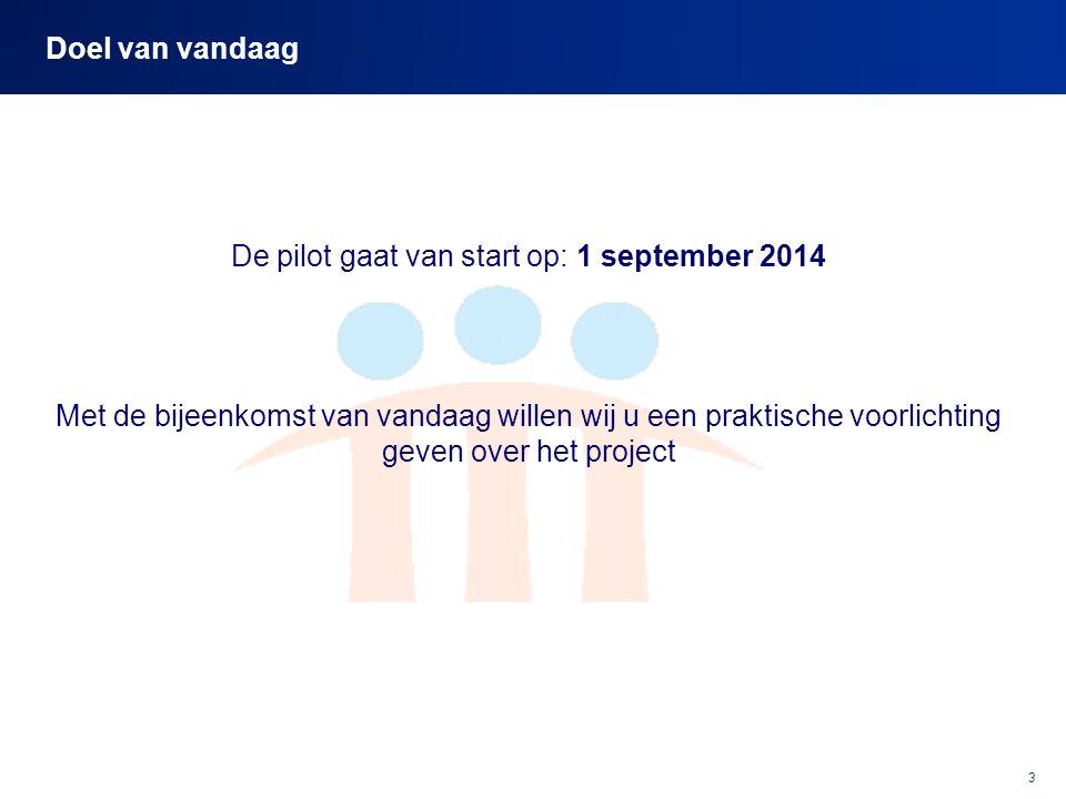 De pilot gaat van start op: 1 september 2014
