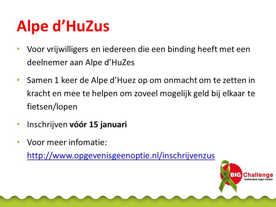 Alpe d'HuZus Voor vrijwilligers en iedereen die een binding heeft met een deelnemer aan Alpe d'HuZes.