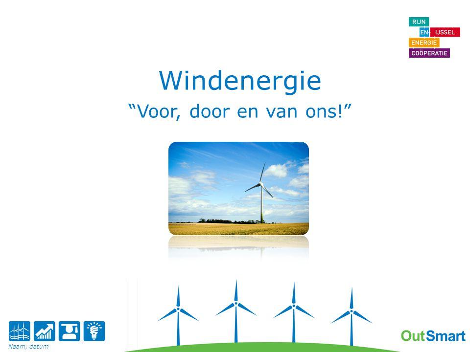 Windenergie Voor, door en van ons! Naam, datum