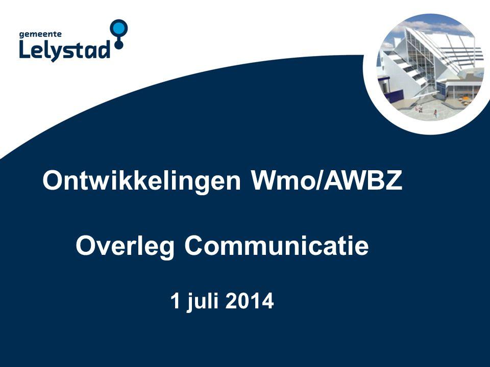 Ontwikkelingen Wmo/AWBZ