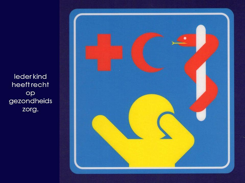 Ieder kind heeft recht op gezondheidszorg.