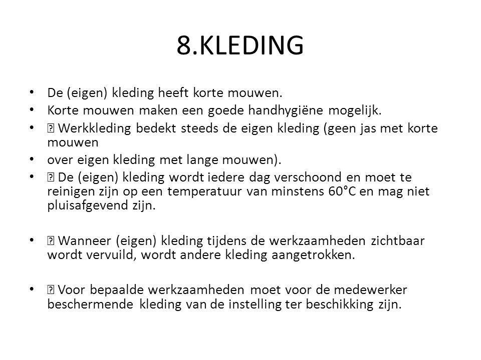 8.KLEDING De (eigen) kleding heeft korte mouwen.