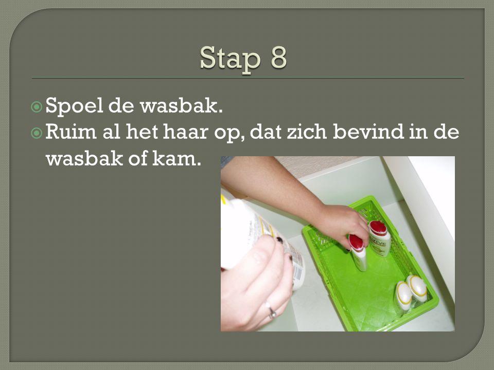Stap 8 Spoel de wasbak. Ruim al het haar op, dat zich bevind in de wasbak of kam.
