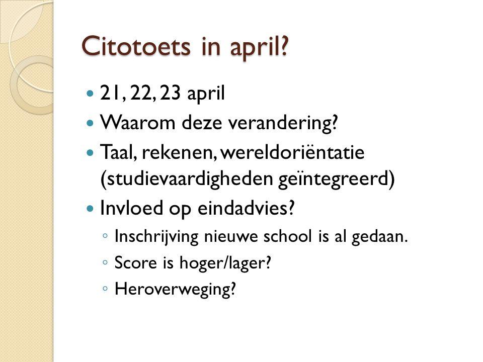 Citotoets in april 21, 22, 23 april Waarom deze verandering