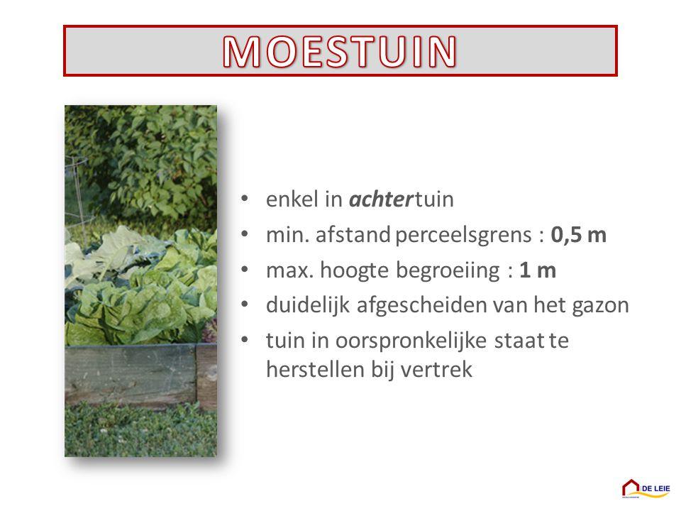 MOESTUIN enkel in achter tuin min. afstand perceelsgrens : 0,5 m