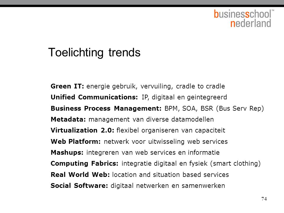Toelichting trends Green IT: energie gebruik, vervuiling, cradle to cradle. Unified Communications: IP, digitaal en geintegreerd.
