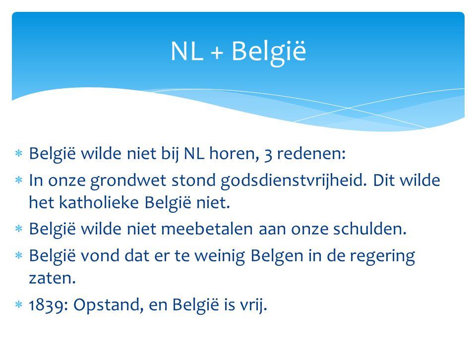 NL + België België wilde niet bij NL horen, 3 redenen: