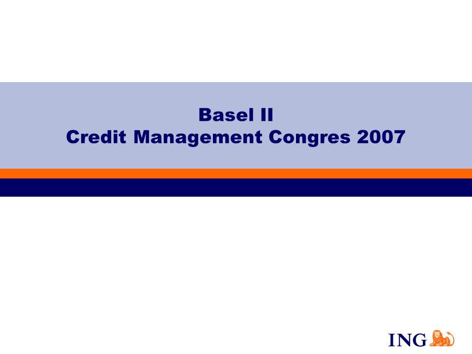 Onderwerpen Basel II Gevolgen voor ING Conclusies voor de Bank