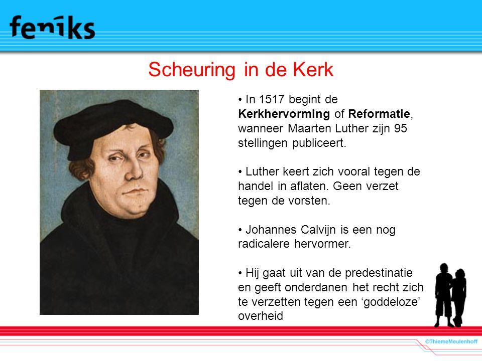 Scheuring in de Kerk In 1517 begint de Kerkhervorming of Reformatie, wanneer Maarten Luther zijn 95 stellingen publiceert.