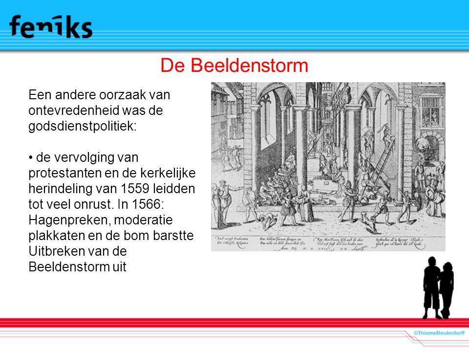 De Beeldenstorm Een andere oorzaak van ontevredenheid was de godsdienstpolitiek: