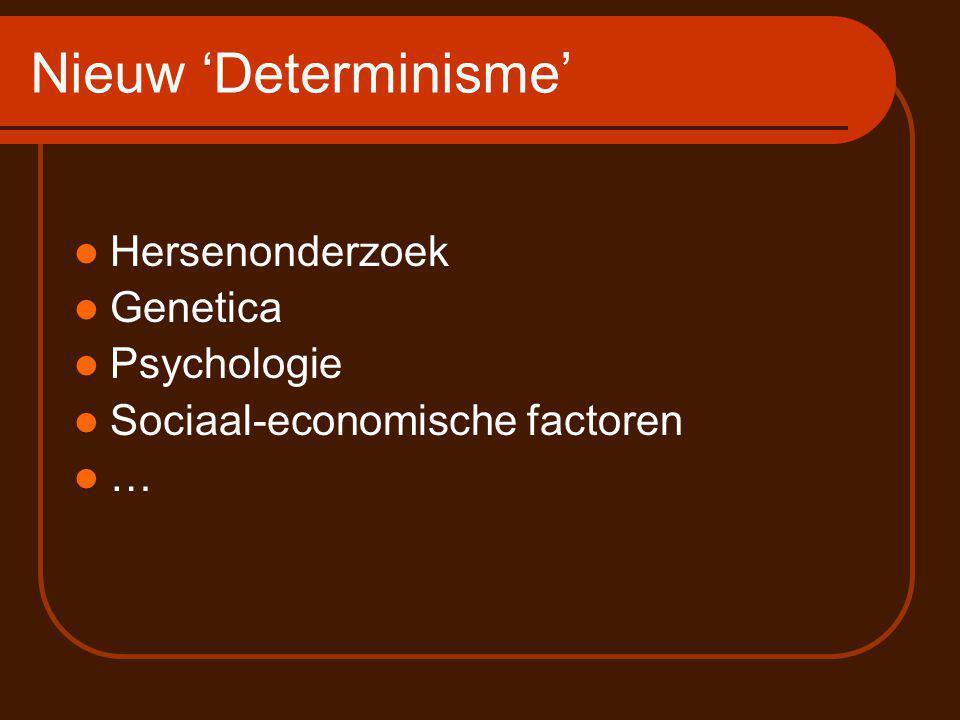 Nieuw 'Determinisme' Hersenonderzoek Genetica Psychologie