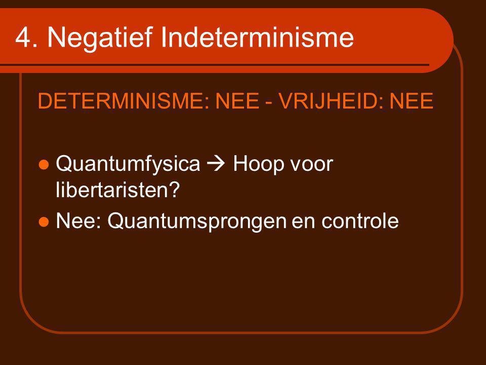 4. Negatief Indeterminisme