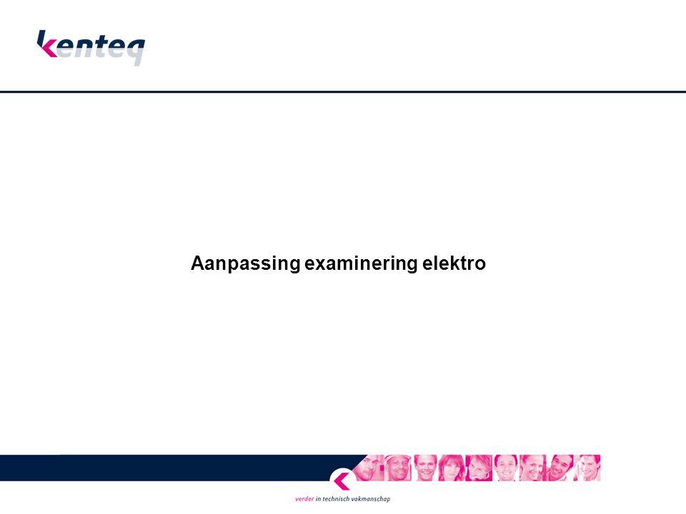 Aanpassing examinering elektro
