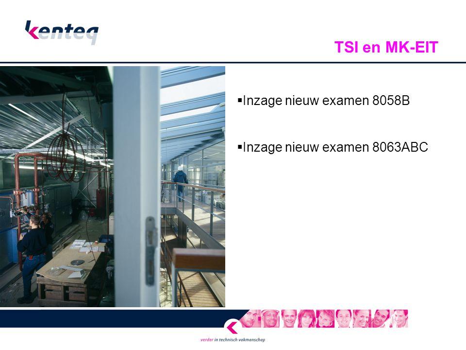 TSI en MK-EIT Inzage nieuw examen 8058B Inzage nieuw examen 8063ABC
