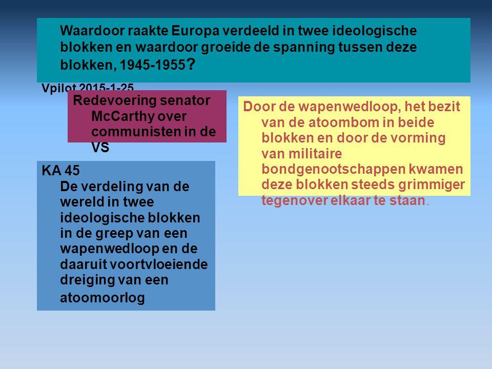 Waardoor raakte Europa verdeeld in twee ideologische blokken en waardoor groeide de spanning tussen deze blokken, 1945-1955
