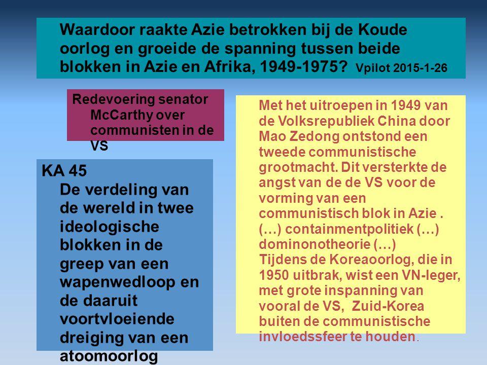 Waardoor raakte Azie betrokken bij de Koude oorlog en groeide de spanning tussen beide blokken in Azie en Afrika, 1949-1975 Vpilot 2015-1-26
