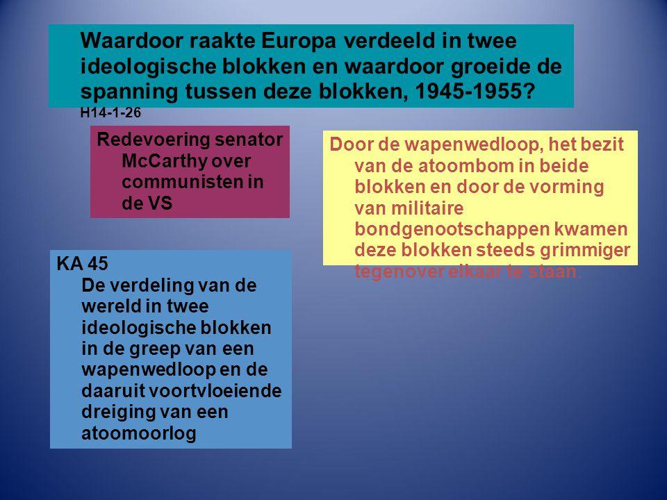 Waardoor raakte Europa verdeeld in twee ideologische blokken en waardoor groeide de spanning tussen deze blokken, 1945-1955 H14-1-26