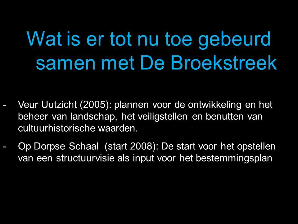 Wat is er tot nu toe gebeurd samen met De Broekstreek