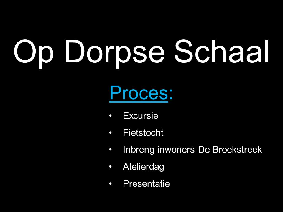 Op Dorpse Schaal Proces: Excursie Fietstocht