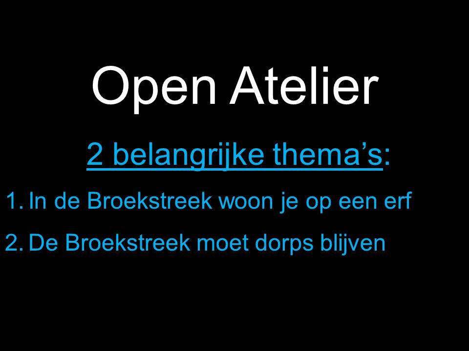 Open Atelier 2 belangrijke thema's: