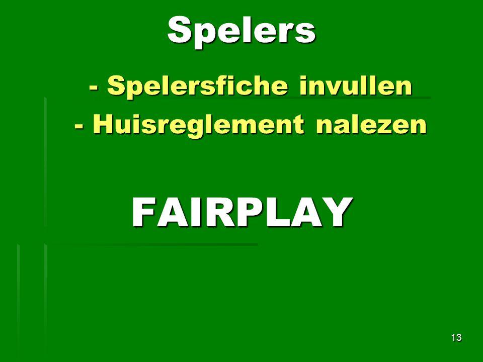 - Spelersfiche invullen - Huisreglement nalezen