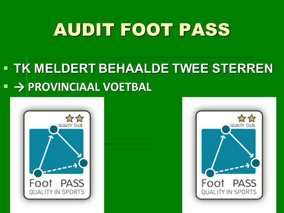 AUDIT FOOT PASS TK MELDERT BEHAALDE TWEE STERREN → PROVINCIAAL VOETBAL