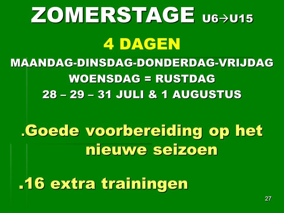 ZOMERSTAGE U6U15 4 DAGEN .16 extra trainingen