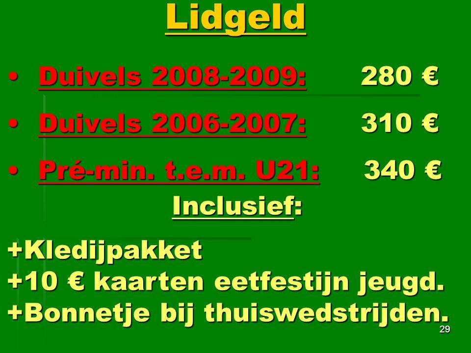 Lidgeld Duivels 2008-2009: 280 € Duivels 2006-2007: 310 €