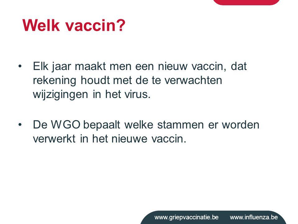 Welk vaccin Elk jaar maakt men een nieuw vaccin, dat rekening houdt met de te verwachten wijzigingen in het virus.
