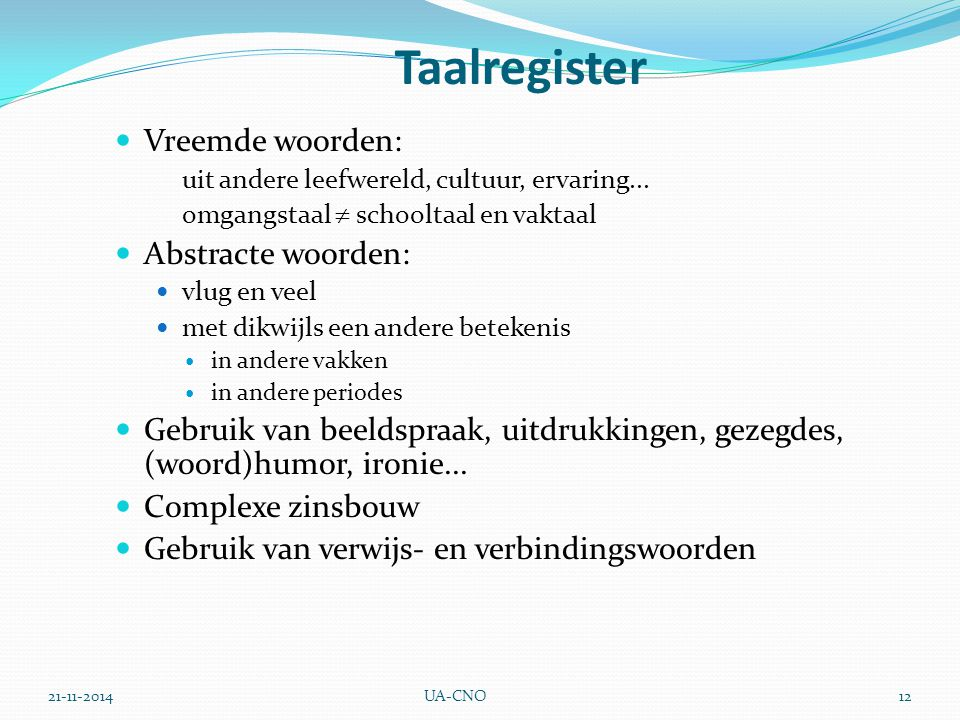 Taalregister Vreemde woorden: Abstracte woorden: