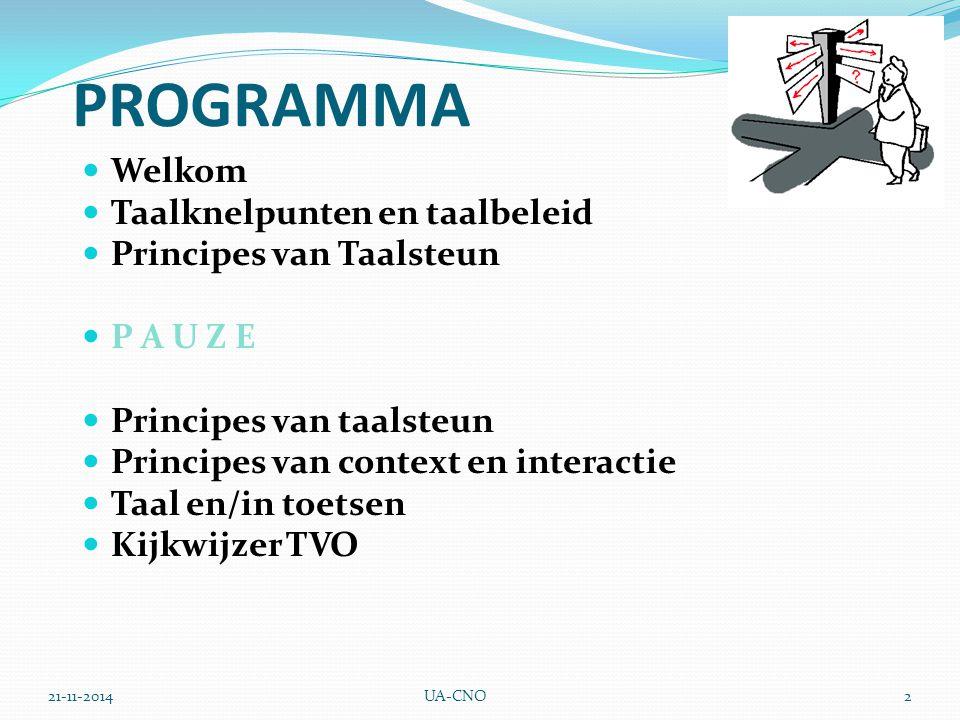 PROGRAMMA Welkom Taalknelpunten en taalbeleid Principes van Taalsteun