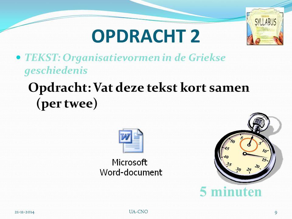 OPDRACHT 2 5 minuten Opdracht: Vat deze tekst kort samen (per twee)