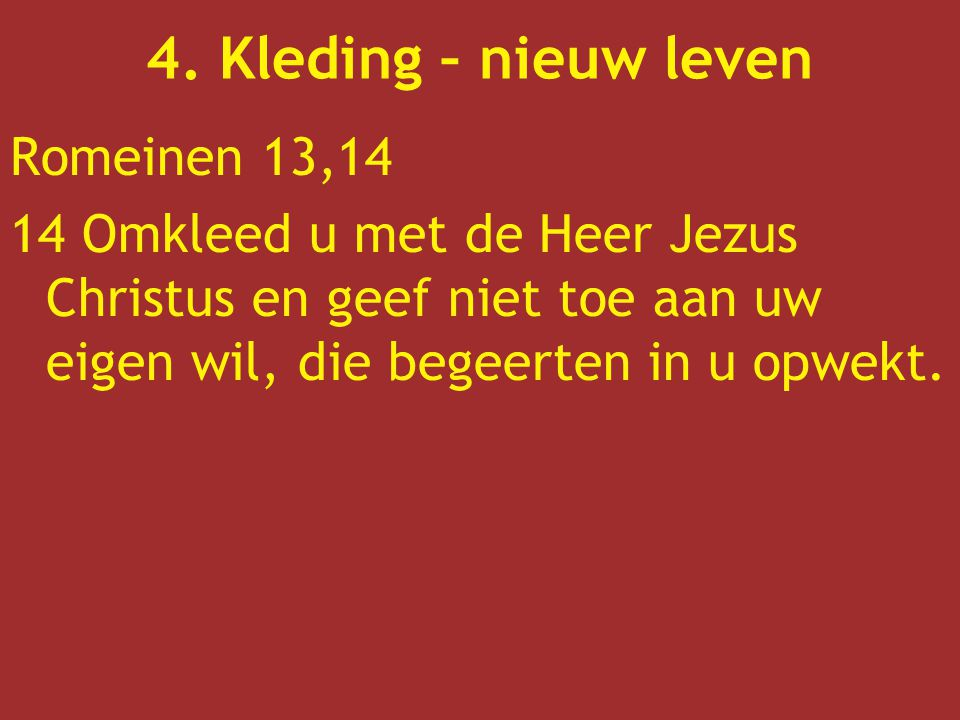 4. Kleding – nieuw leven Romeinen 13,14
