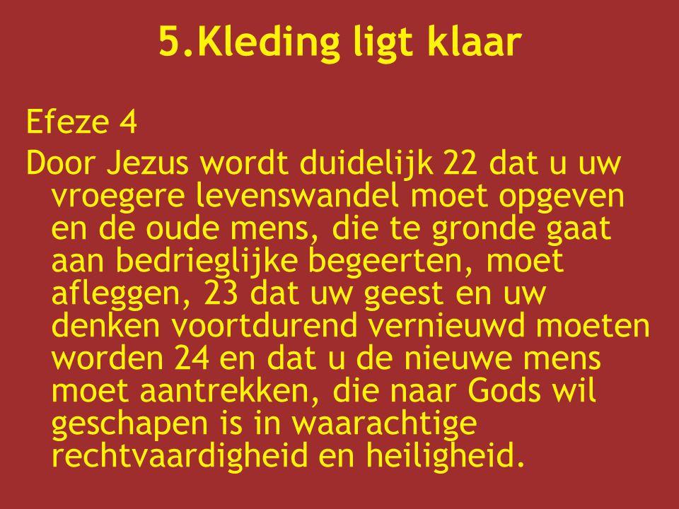 5.Kleding ligt klaar Efeze 4