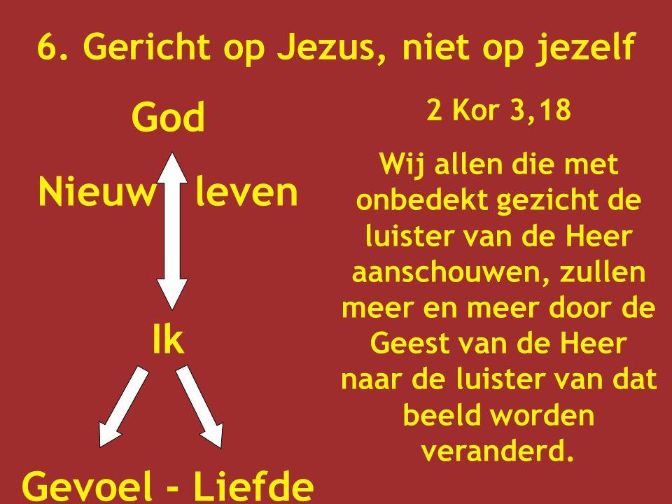 6. Gericht op Jezus, niet op jezelf