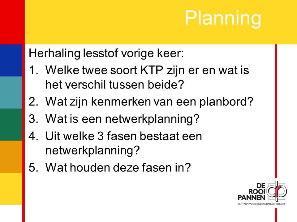 Planning Herhaling lesstof vorige keer: