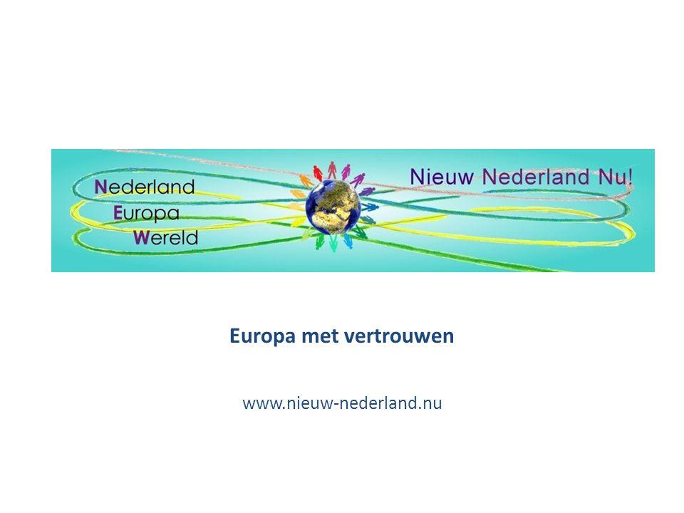 Europa met vertrouwen www.nieuw-nederland.nu