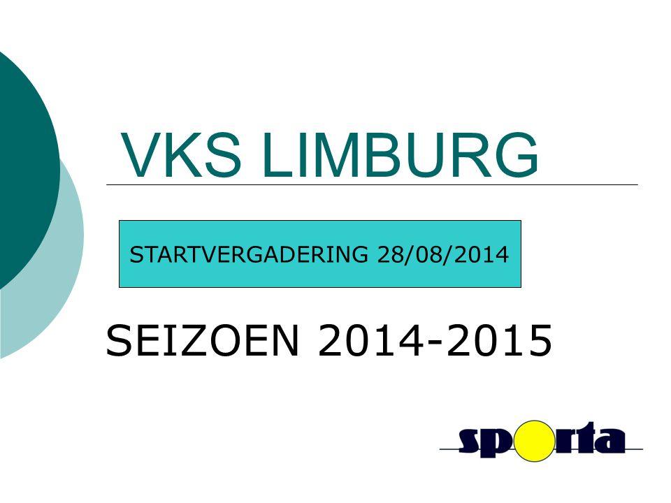 VKS LIMBURG STARTVERGADERING 28/08/2014 SEIZOEN 2014-2015